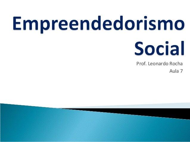 Prof. Leonardo RochaAula 7