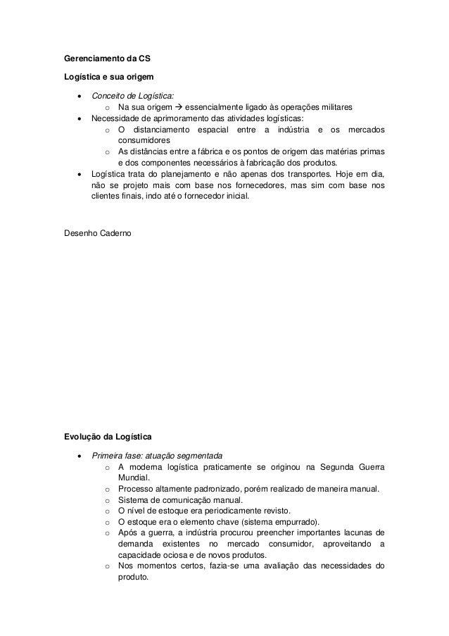 Gerenciamento da CS Logística e sua origem  Conceito de Logística: o Na sua origem  essencialmente ligado às operações m...