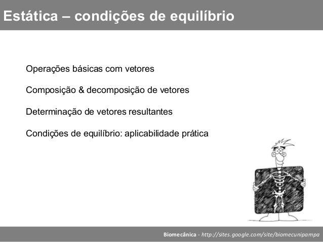 Biomecânica - Aula 3   oper vetoriais e cond equilibrio Slide 3