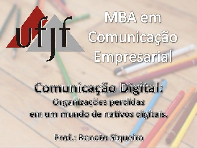Renato  Siqueira   Consultor  de  Marke3ng  e  Comunicação  –  Agência  Trii   Facilitador,  Educado...