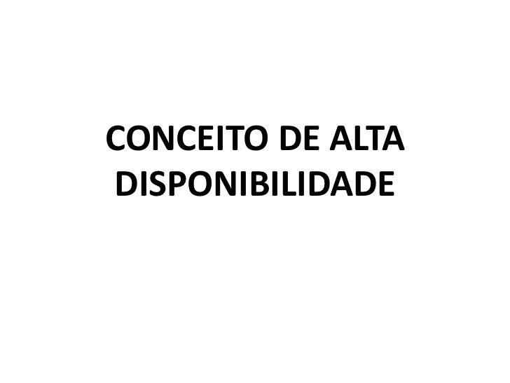 CONCEITO DE ALTADISPONIBILIDADE