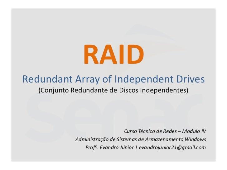 RAIDRedundant Array of Independent Drives   (Conjunto Redundante de Discos Independentes)                                 ...