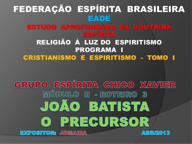 FEDERAÇÃO ESPÍRITA BRASILEIRAEADEESTUDO APROFUNDADO DA DOUTRINAESPÍRITARELIGIÃO À LUZ DO ESPIRITISMOPROGRAMA ICRISTIANISMO...