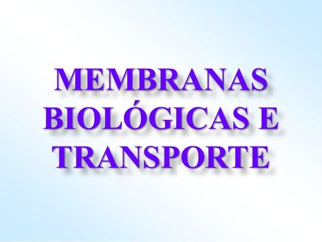 MEMBRANASBIOLÓGICAS ETRANSPORTE