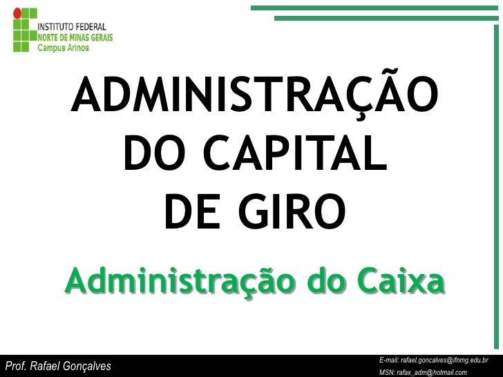 ADMINISTRAÇÃO               DO CAPITAL                DE GIRO            Administração do Caixa                           ...