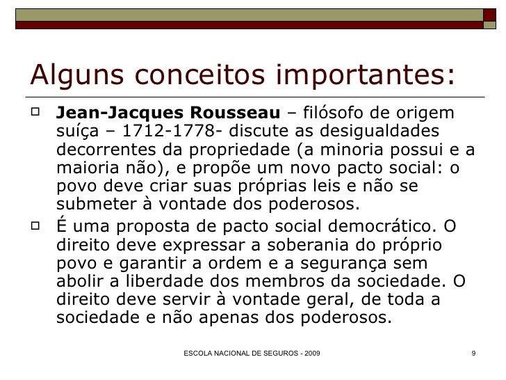 Alguns conceitos importantes: <ul><li>Jean-Jacques Rousseau  – filósofo de origem suíça – 1712-1778- discute as desigualda...