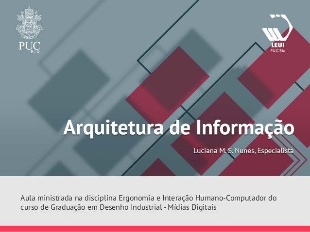Aula ministrada na disciplina Ergonomia e Interação Humano-Computador do curso de Graduação em Desenho Industrial - Mídias...