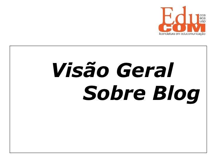 Visão Geral   Sobre Blog
