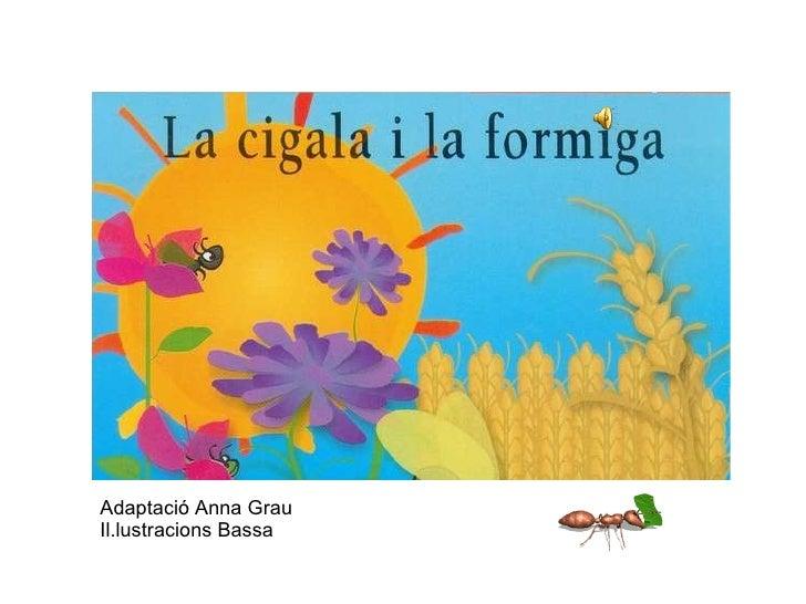 Adaptació Anna Grau Il.lustracions Bassa