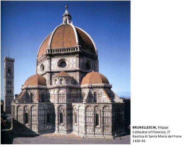 BRUNELLESCHI, Filippo Cathedral of Florence, IT Basilica di Santa Maria del Fiore 1420-36