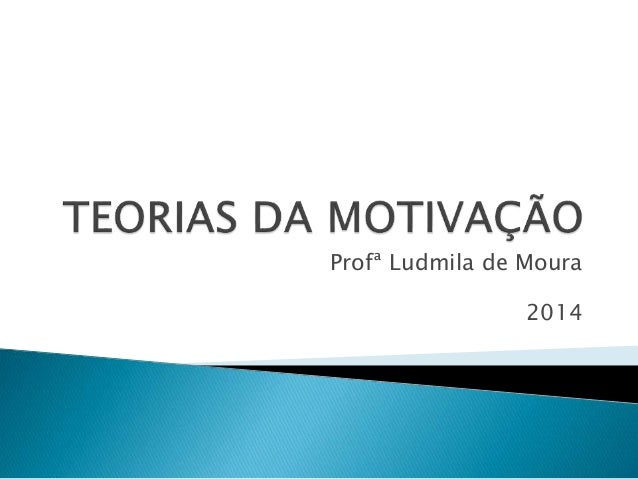 Profª Ludmila de Moura  2014