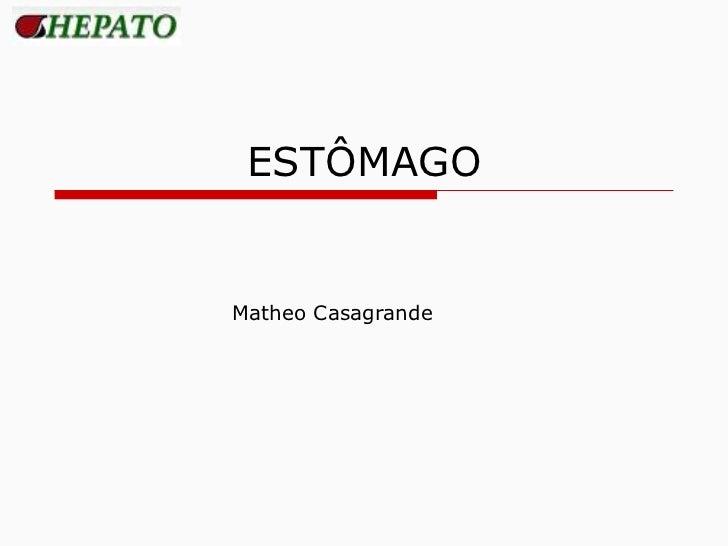ESTÔMAGO Matheo Casagrande