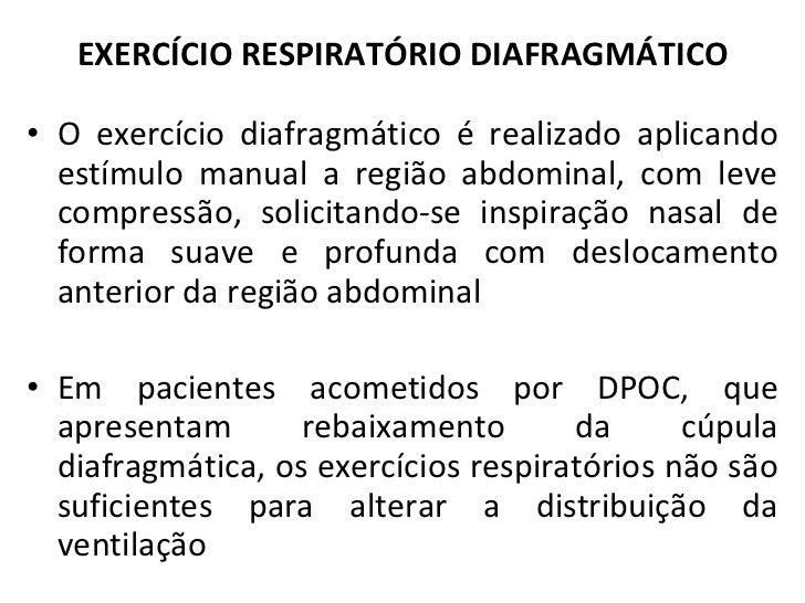 <ul><li>O exercício diafragmático é realizado aplicando estímulo manual a região abdominal, com leve compressão, solicitan...
