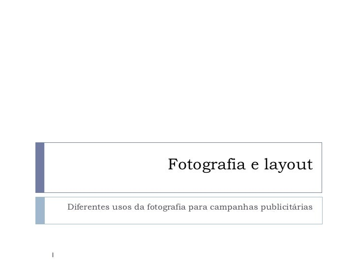 Fotografia e layout    Diferentes usos da fotografia para campanhas publicitárias1