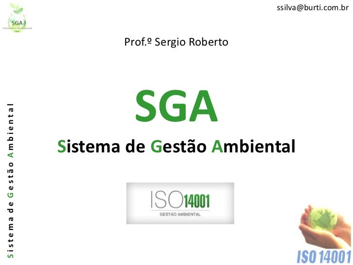 ssilva@burti.com.br                                     Prof.º Sergio Roberto                                       SGASis...