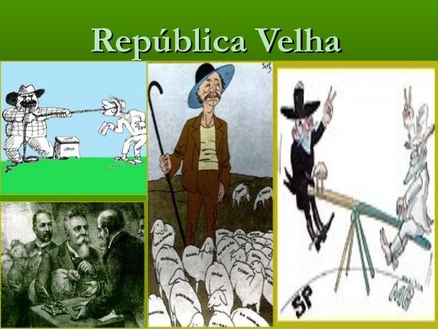República VelhaRepública Velha