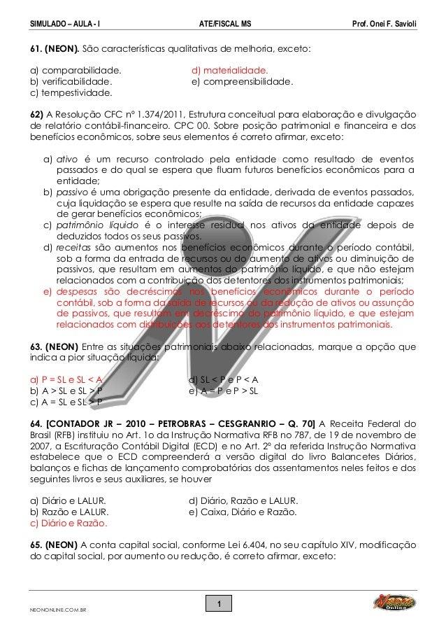 SIMULADO – AULA - I ATE/FISCAL MS Prof. Onei F. Savioli NEONONLINE.COM.BR 1 61. (NEON). São características qualitativas d...