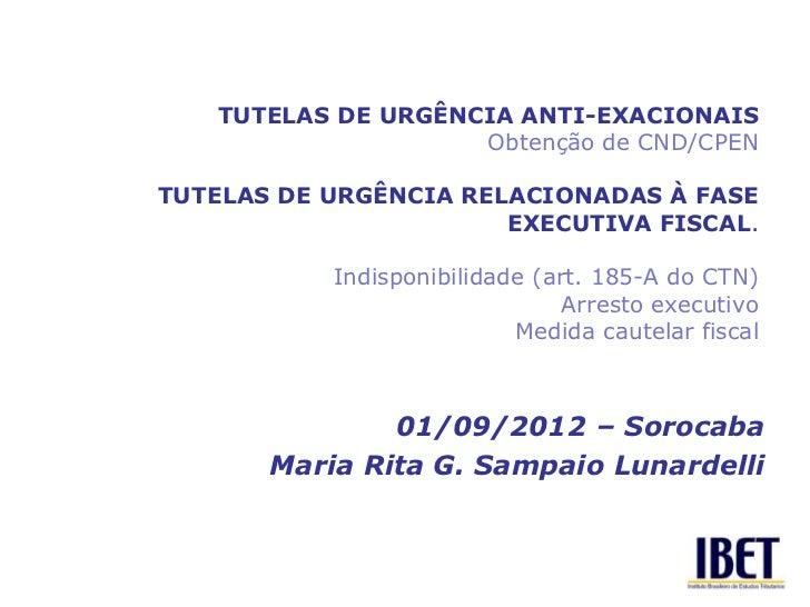 TUTELAS DE URGÊNCIA ANTI-EXACIONAIS                    Obtenção de CND/CPENTUTELAS DE URGÊNCIA RELACIONADAS À FASE        ...