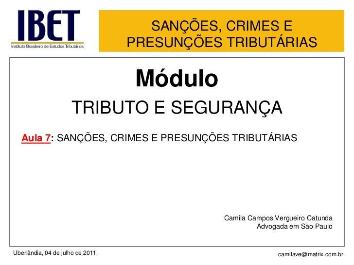 SANÇÕES, CRIMES E PRESUNÇÕES TRIBUTÁRIAS<br />Módulo  <br />TRIBUTO E SEGURANÇA<br />Aula 7: SANÇÕES, CRIMES E PRESUNÇÕES ...