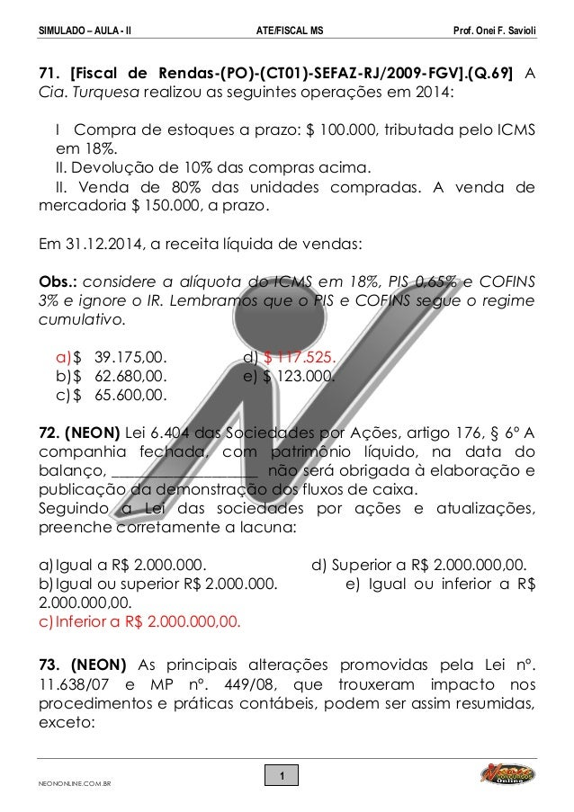 SIMULADO – AULA - II ATE/FISCAL MS Prof. Onei F. Savioli NEONONLINE.COM.BR 1 71. [Fiscal de Rendas-(PO)-(CT01)-SEFAZ-RJ/20...