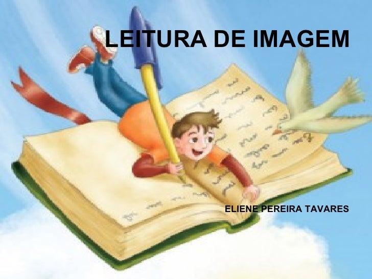 LEITURA DE IMAGEM ELIENE PEREIRA TAVARES