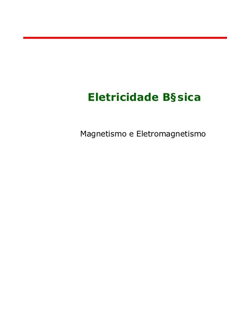 EletricidadeMagnetismo e Eletromagnetismo