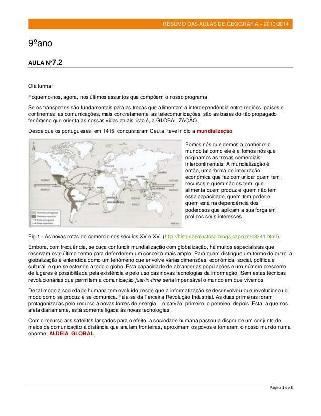 Página 1 de 3 RESUMO DAS AULAS DE GEOGRAFIA – 2013/2014 9ºano AULA Nº7.2 Olá turma! Foquemo-nos, agora, nos últimos assunt...