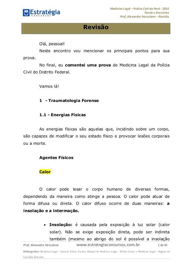 Medicina Legal – Polícia Civil do Pará - 2016 Teoria e Exercícios Prof. Alexandre Herculano – Revisão Prof. Alexandre Herc...