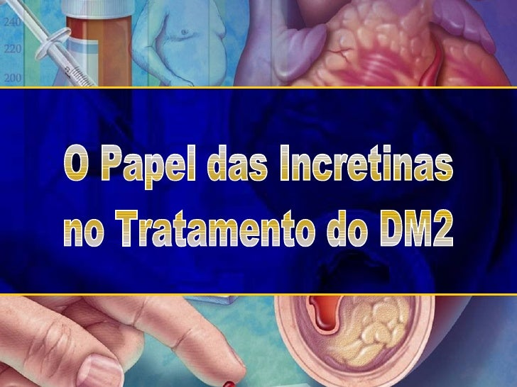 O Papel das Incretinas no Tratamento do DM2