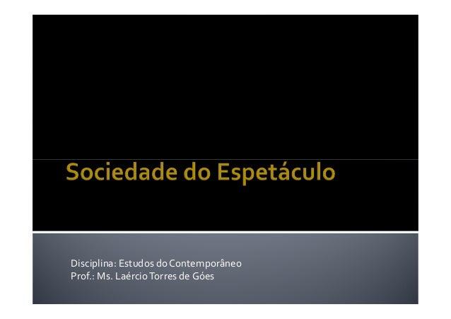 Disciplina: Estudos do Contemporâneo Prof.: Ms. Laércio Torres de Góes