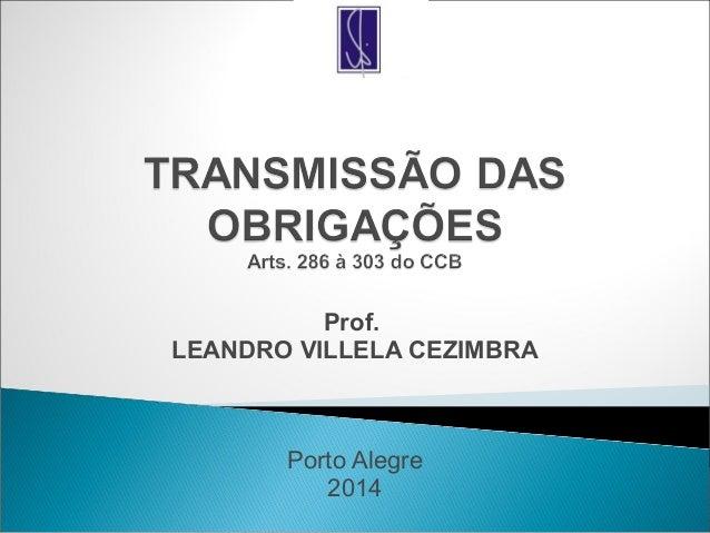 Prof. LEANDRO VILLELA CEZIMBRA Porto Alegre 2014