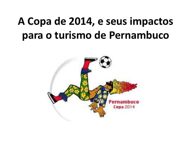 A Copa de 2014, e seus impactos para o turismo de Pernambuco
