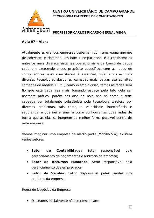 1 CENTRO UNIVERSITÁRIO DE CAMPO GRANDE TECNOLOGIA EM REDES DE COMPUTADORES PROFESSOR CARLOS RICARDO BERNAL VEIGA Aula 07 –...