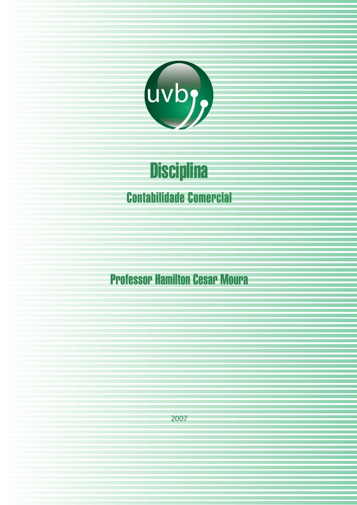 Disciplina    Contabilidade Comercial     Professor Hamilton Cesar Moura                  2007