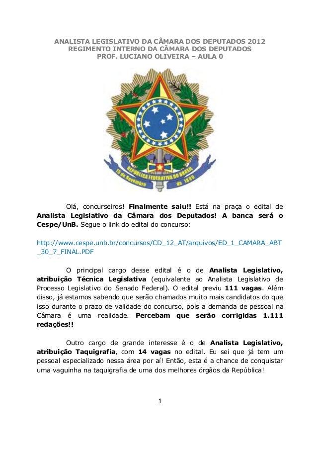 ANALISTA LEGISLATIVO DA CÂMARA DOS DEPUTADOS 2012 REGIMENTO INTERNO DA CÂMARA DOS DEPUTADOS PROF. LUCIANO OLIVEIRA – AULA ...