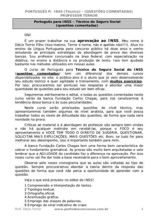 PORTUGUÊS P/ INSS (Técnico) - (QUESTÕES COMENTADAS) PROFESSOR TERROR Prof. Décio Terror www.pontodosconcursos.com.br 1 Olá...