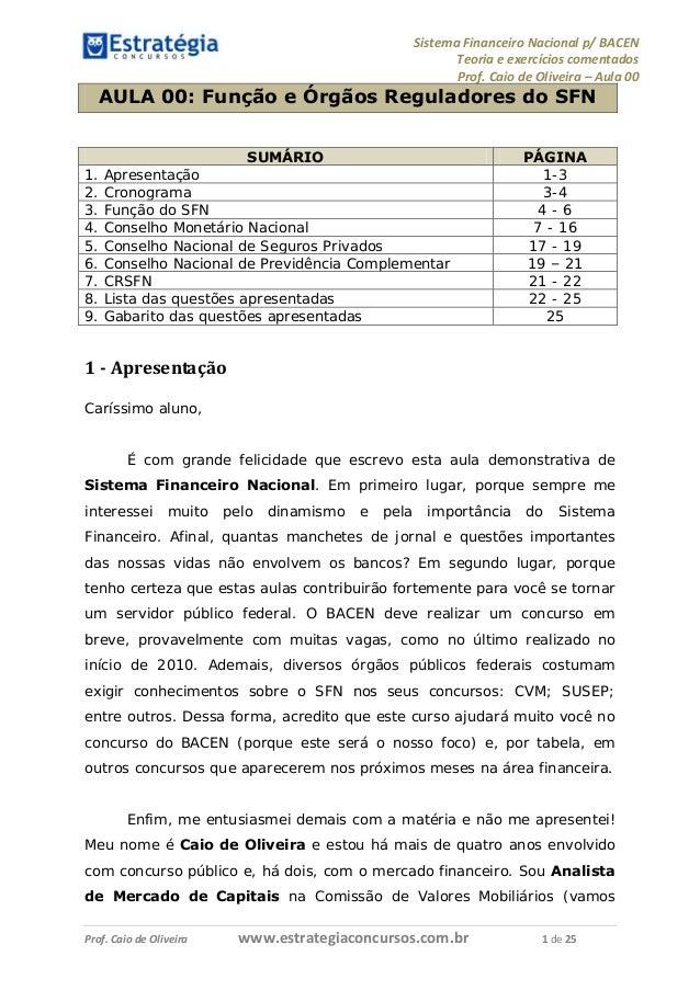 Sistema Financeiro Nacional p/ BACEN Teoria e exercícios comentados Prof. Caio de Oliveira – Aula 00 Prof. Caio de Oliveir...
