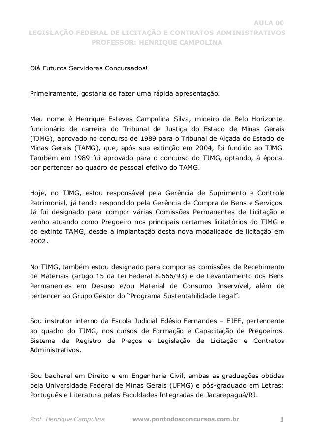 AULA 00 LEGISLAÇÃO FEDERAL DE LICITAÇÃO E CONTRATOS ADMINISTRATIVOS PROFESSOR: HENRIQUE CAMPOLINA Prof. Henrique Campolina...