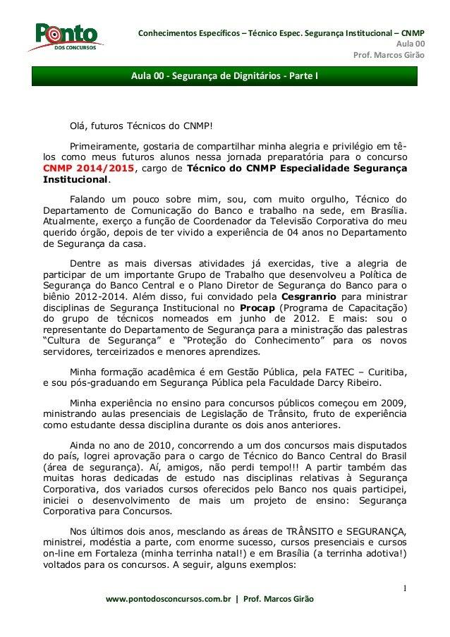 Conhecimentos Específicos – Técnico Espec. Segurança Institucional – CNMP Aula 00 Prof. Marcos Girão www.pontodosconcursos...