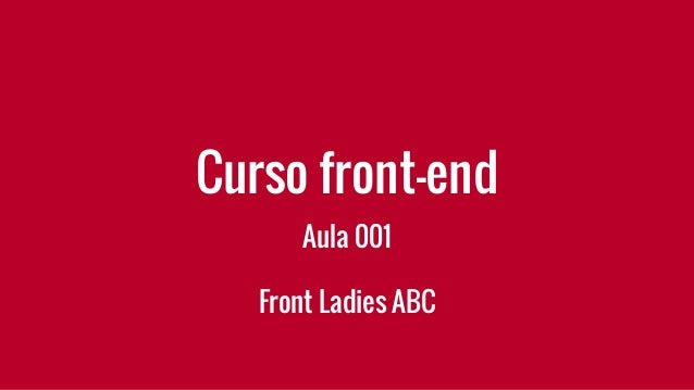 Curso front-end Aula 001 Front Ladies ABC