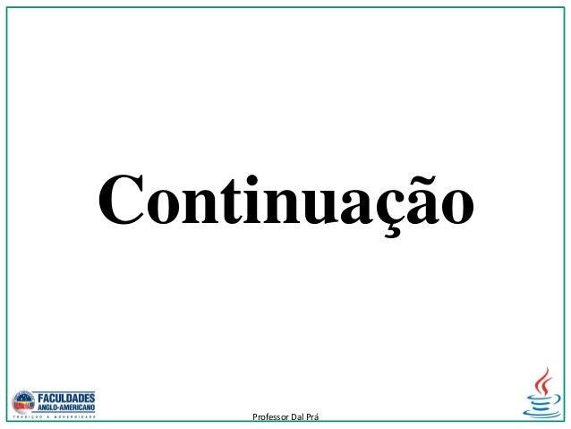 Continuação Professor Dal Prá