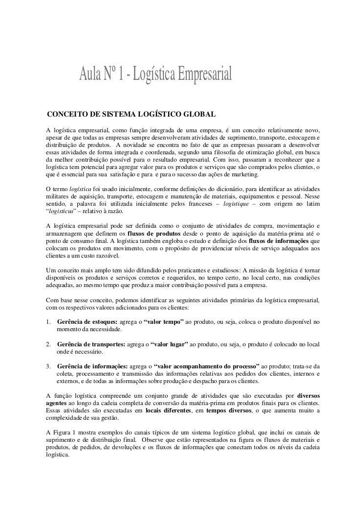 Aula Nº 1 - Logística EmpresarialCONCEITO DE SISTEMA LOGÍSTICO GLOBALA logística empresarial, como função integrada de uma...