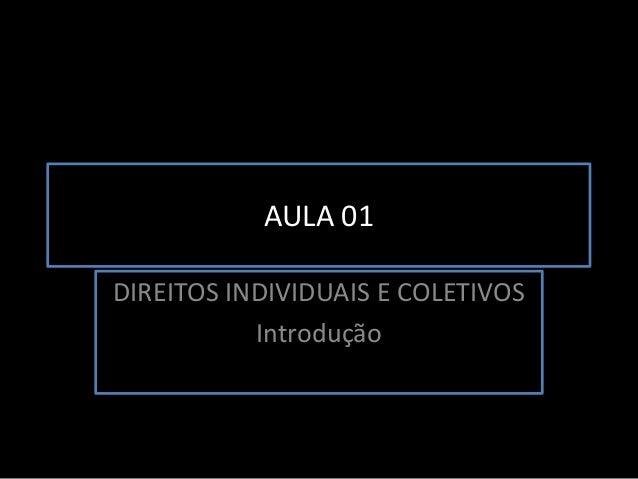 AULA 01DIREITOS INDIVIDUAIS E COLETIVOSIntrodução