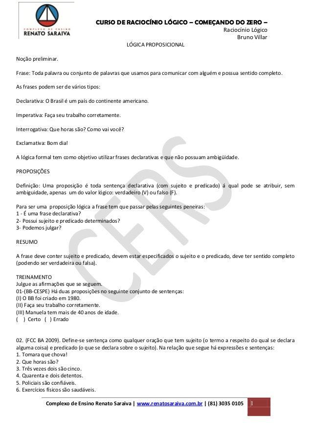 CURSO DE RACIOCÍNIO LÓGICO – COMEÇANDO DO ZERO – Raciocínio Lógico Bruno Villar LÓGICA PROPOSICIONAL Noção preliminar. Fra...