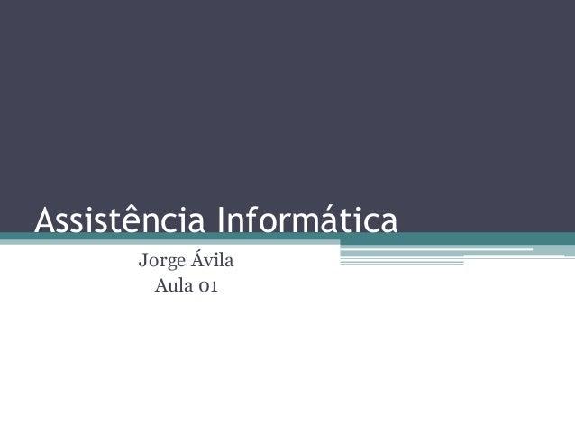 Assistência Informática Jorge Ávila Aula 01