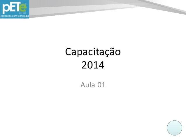 Capacitação 2014 Aula 01