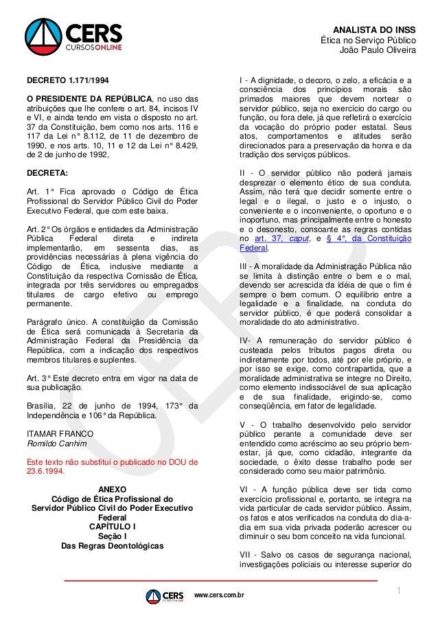 www.cers.com.br  ANALISTA DO INSS  Ética no Serviço Público  João Paulo Oliveira  1  DECRETO 1.171/1994  O PRESIDENTE DA R...