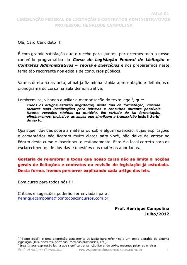 AULA 01 LEGISLAÇÃO FEDERAL DE LICITAÇÃO E CONTRATOS ADMINISTRATIVOS PROFESSOR: HENRIQUE CAMPOLINA Prof. Henrique Campolina...