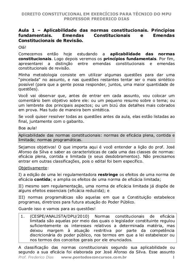 DIREITO CONSTITUCIONAL EM EXERCÍCIOS PARA TÉCNICO DO MPU PROFESSOR FREDERICO DIAS Prof. Frederico Dias www.pontodosconcurs...
