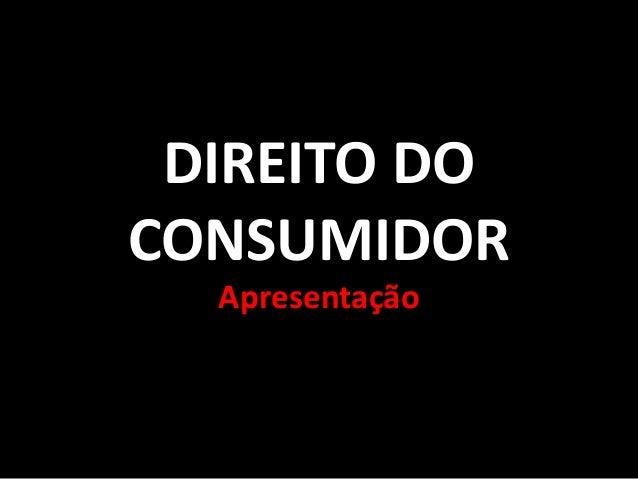 DIREITO DOCONSUMIDORApresentação